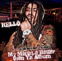 Rello - My Mixtape Better Than Ya Album mixtape cover art