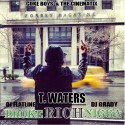 T. Waters - Broke Rich Nigga mixtape cover art