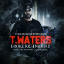 T.Waters - Broke Rich Nigga II mixtape cover art