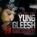 Yung Gleesh - 1-8 Zone Shawty mixtape cover art