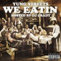 Yung Streets - We Eatin mixtape cover art