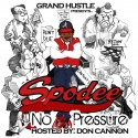 Spodee - No Pressure (Hosted By Don Cannon) mixtape cover art