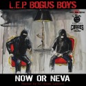 L.E.P. Bogus Boys - Now Or Neva mixtape cover art