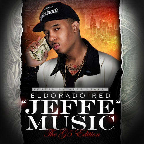 Eldorado Red x DJ Greg Street – Jeffe Music (The G5 Edition) [Mixtape]