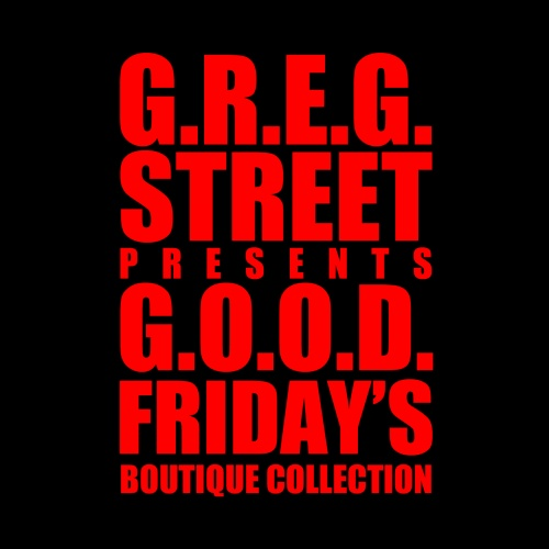 Greg Street, G.O.O.D. Music › G.O.O.D. Friday's Boutique Collection (LIsten or Download FREE)