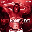 Greedy - Kame2Eat II mixtape cover art