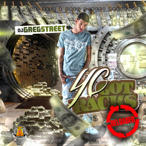 YC (Yung Chris) – Got Racks (Hosted by DJ Greg Street) [Mixtape]