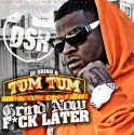 Tum Tum - Grind Now F*ck Later mixtape cover art