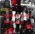 Starlito - #UW: Separation Anxiety mixtape cover art