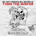 Mell Masters (Todd The Surfer) - The Devil Made Me Do It mixtape cover art