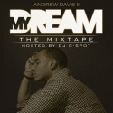 Andrew Davis II - My Dream mixtape cover art