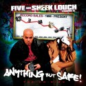 Five & Sheek Louch - Anything But Safe! (The Co-Sign) mixtape cover art