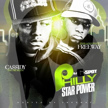 DJ G Spot › Cassidy & Freeway - Philly Star Power (Listen or Download FREE)