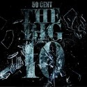 50 Cent - The Big 10 mixtape cover art