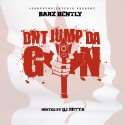 Barz Bently - Dnt Jump Da Gun  mixtape cover art