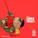 Guy's SuperFriends 6 mixtape cover art