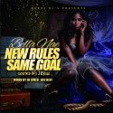 Bella Nae - New Rules, Same Goal mixtape cover art