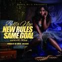 Bella Nae - New Rules, Same Goal mixtape cover art
