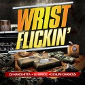 Wrist Flickin' mixtape cover art