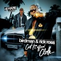 Birdman & Rick Ross - Cut From A Different Cloth... mixtape cover art