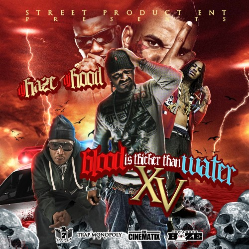 dj haze dj hood blood is thicker than water xv