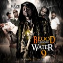 Blood Is Thicker Than Water 9 mixtape cover art