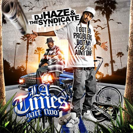 DJ Haze & The Syndicate - L.A. Times 2 Mixtape
