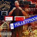 12 Gauge Pump - The Red, White & Bulletproof mixtape cover art