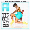 Ai - Its Been In Me mixtape cover art