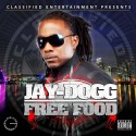 Jay Dogg - Free Food mixtape cover art