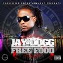Jay Dogg - Free Food mixtape cover art