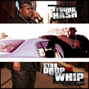 Young Hash - Str8 Drop Vs The Whip (Hosted By Cory Gunz) mixtape cover art