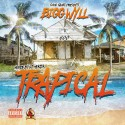 Bigg Wyll 600 - Trapical mixtape cover art