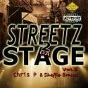 Chris P & Sheffie Brasco - Streetz 2 Da Stage mixtape cover art