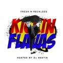 Fresh N Reckless - Kickin Flavas mixtape cover art