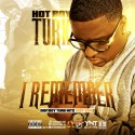 Hot Boy Turk - I Remember mixtape cover art