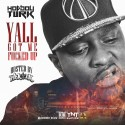 Hot Boy Turk - Yall Got Me F*cked Up mixtape cover art