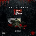Kalio Zelly - 1 Love 1 Blood mixtape cover art