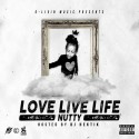 Nutty - Love Live Life mixtape cover art