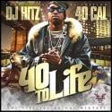 40 Cal - 40 To Life (The Official 40 Cal Mixtape) mixtape cover art