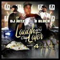 D-Block - Laugh Now, Cry Later, Part 4 mixtape cover art