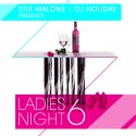 Ladies Night 6 (Hosted By Stix Malone) mixtape cover art