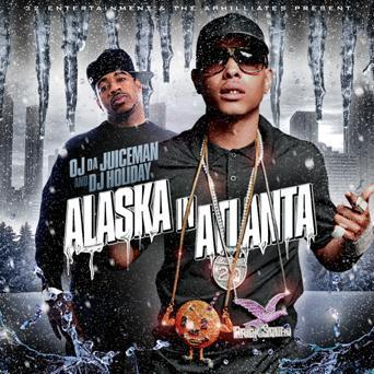 OJ Da Juiceman - Alaska In Atlanta Mixtape
