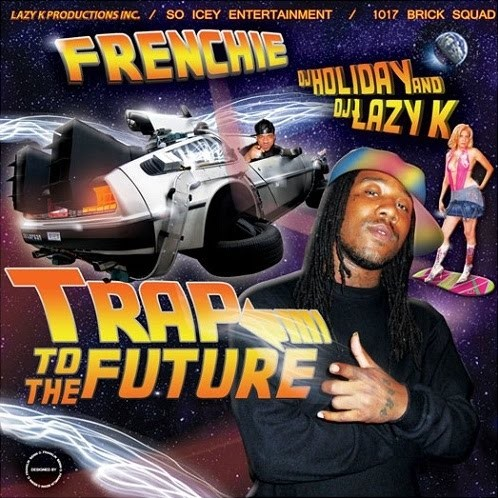 Frenchie - Trap To The Future Mixtape