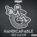 Gee Major - Handicapable mixtape cover art