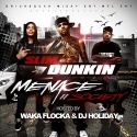 Slim Dunkin - Menace II Society (Hosted By Waka Flocka) mixtape cover art