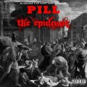 Pill - The Epidemic mixtape cover art
