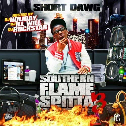 Short Dawg - Southern Flame Spitta 3