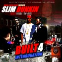 Slim Dunkin - Built 4 Interrogation (Hosted By Waka Flocka Flame) mixtape cover art