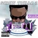 Hi$ive - Screw Trilla 2 mixtape cover art